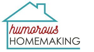 Humorous Homemaking